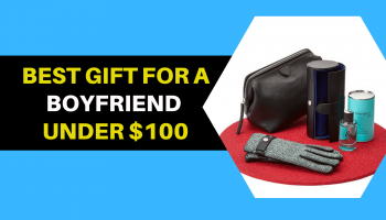 12 Best Gift For A Boyfriend Under $100