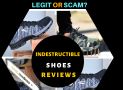 Indestructible Shoes Reviews – 99% FAKE – PROOF.  Must Read